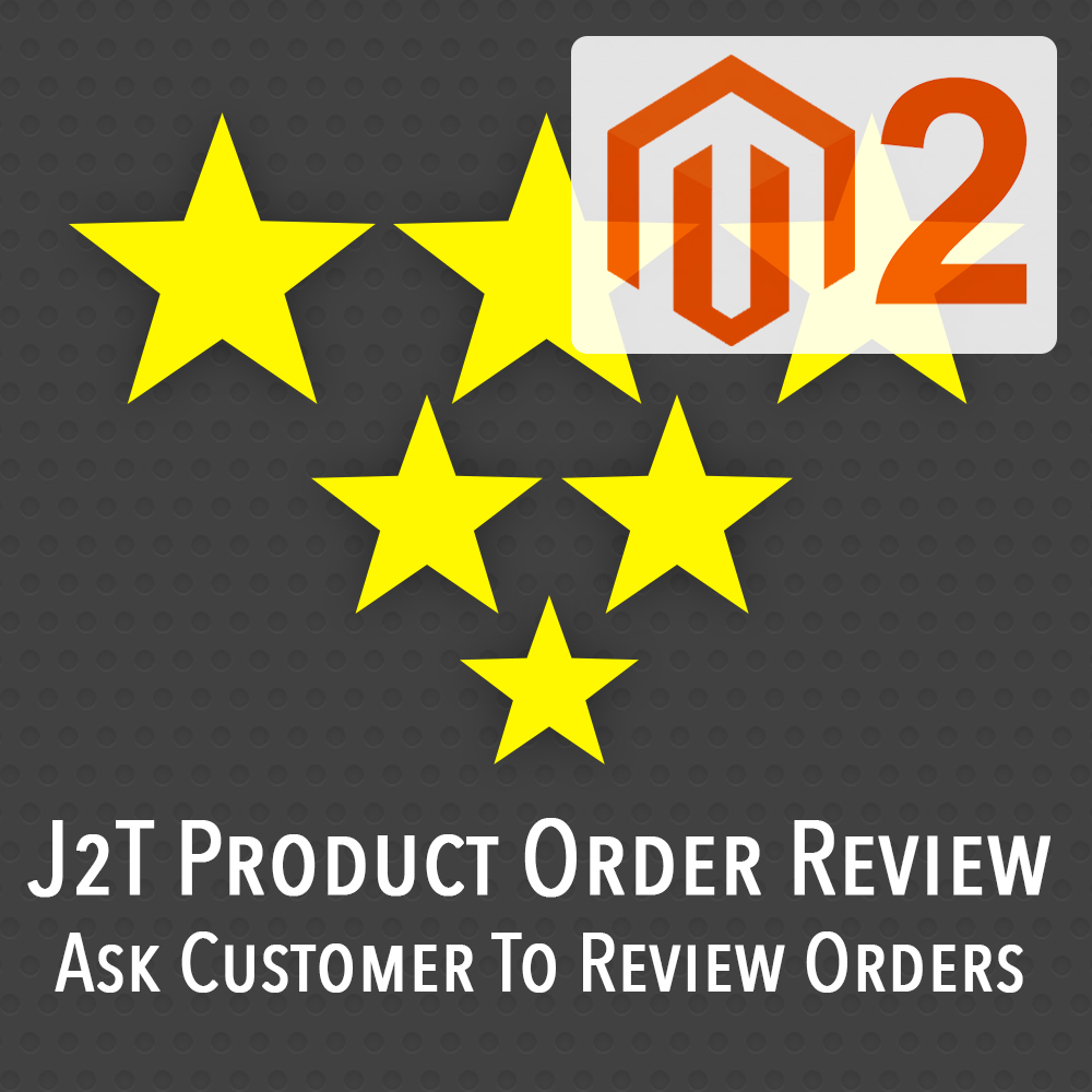J2T Order Review